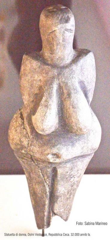 statuetta di donna, Dolni Vestonice, Repubblica Ceca. 32.000 anni fa. foto - sabina marineo
