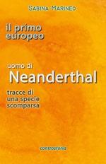 l'uomo di neanderthal, il primo europeo