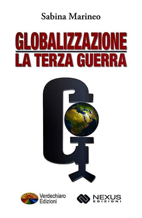 Globalizzazione - La terza guerra - Verdechiaro Edizioni / Nexus Edizioni 2015 - Disponibile in cartaceo