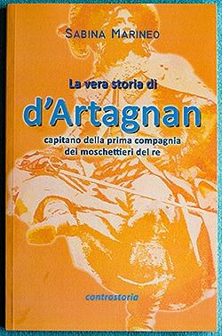 la vera storia di d'Artagnan, capitano dei moschettieri del re