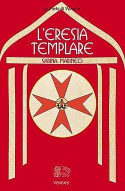 L'Eresia templare - Venexia Edizioni - 2008 - Disponibile in cartaceo e in ebook