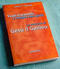 La missione di Gesu il Galileo, LIBRO copertina flessibile, 40 illustrazioni, 248 pagine, € 14,40 esclusivamente su Amazon EBOOK, 40 illustrazioni, € 5,99 su tutte le più importanti librerie online