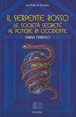 Il serpente rosso - Le società segrete al potere in Occidente - Venexia Edizioni - 2013 - Disponibile in cartaceo